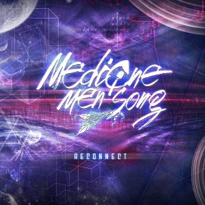MEDICINE MEN SONG _ RECONNECT